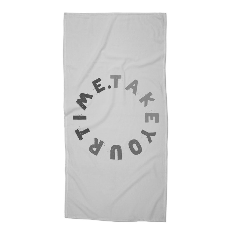 TAKE YOUR T/ME Accessories Beach Towel by DYLAN'S SHOP