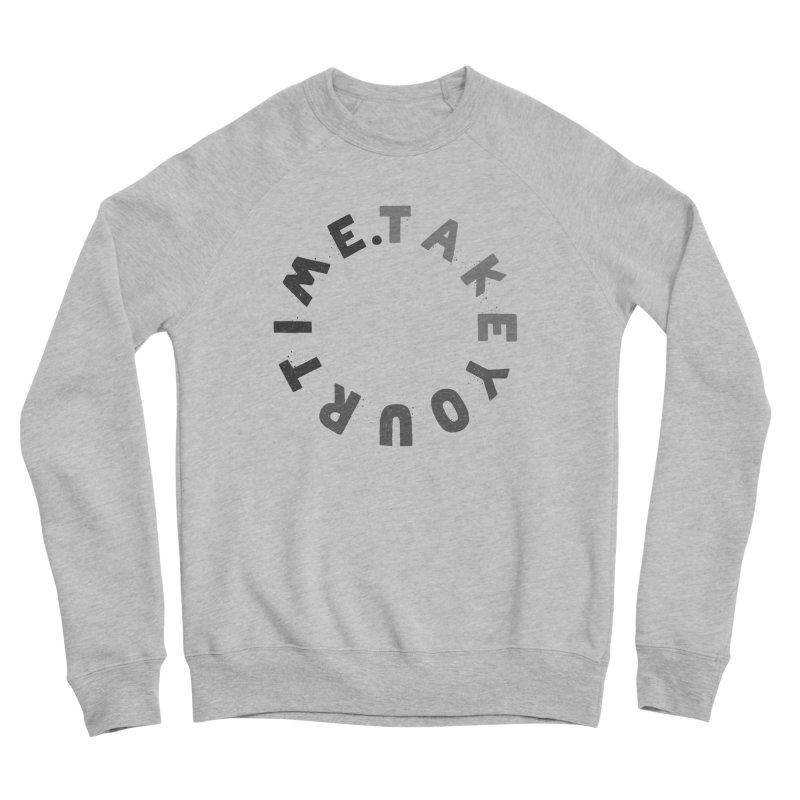 TAKE YOUR T/ME Women's Sponge Fleece Sweatshirt by DYLAN'S SHOP