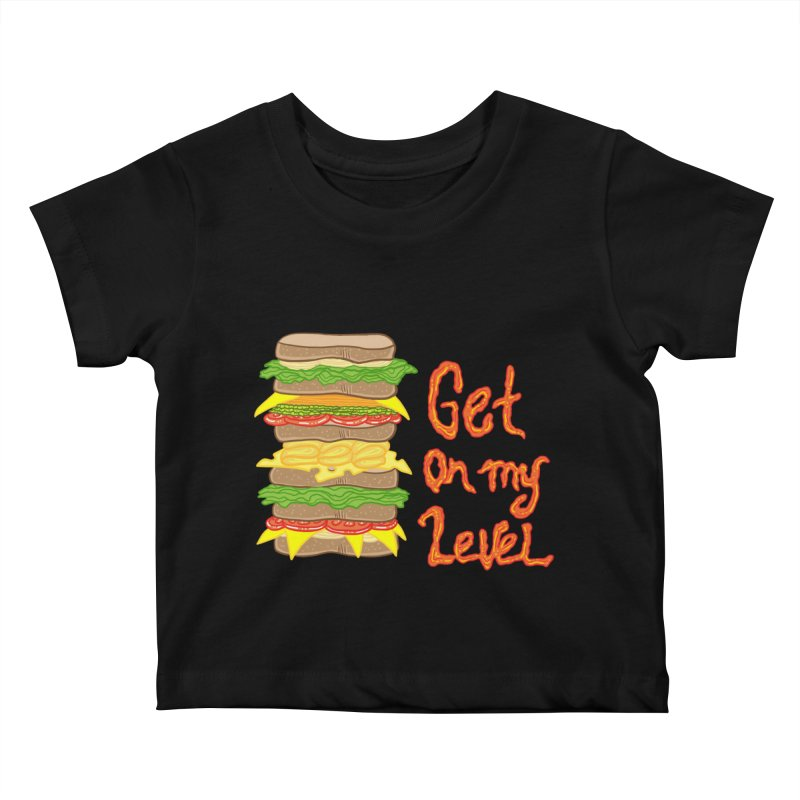 Get on My Level Kids Baby T-Shirt by Angela Tarantula