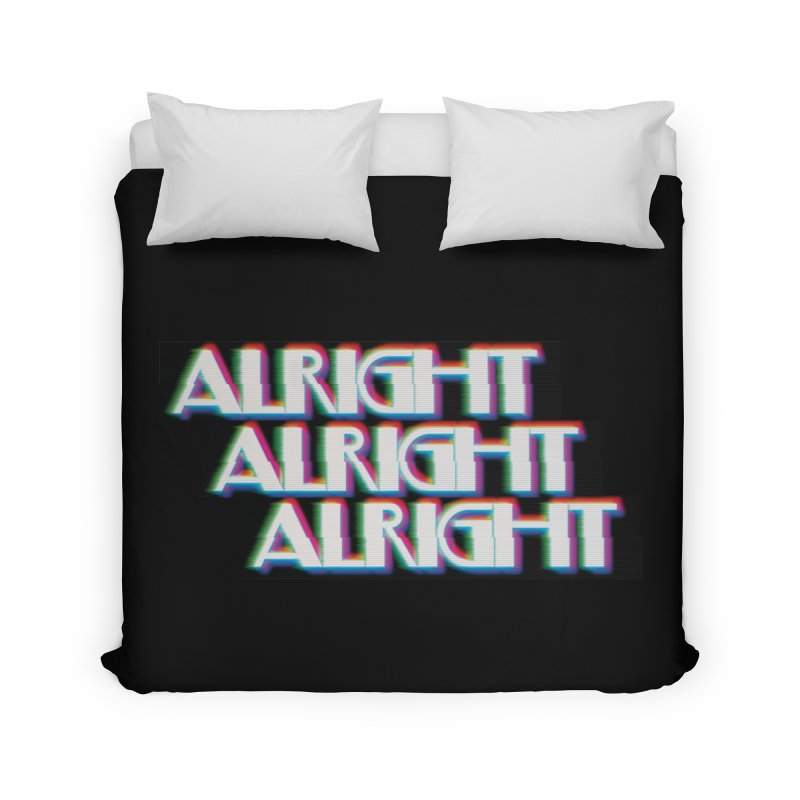 Alright Alright Alright Home Duvet by Angela Tarantula