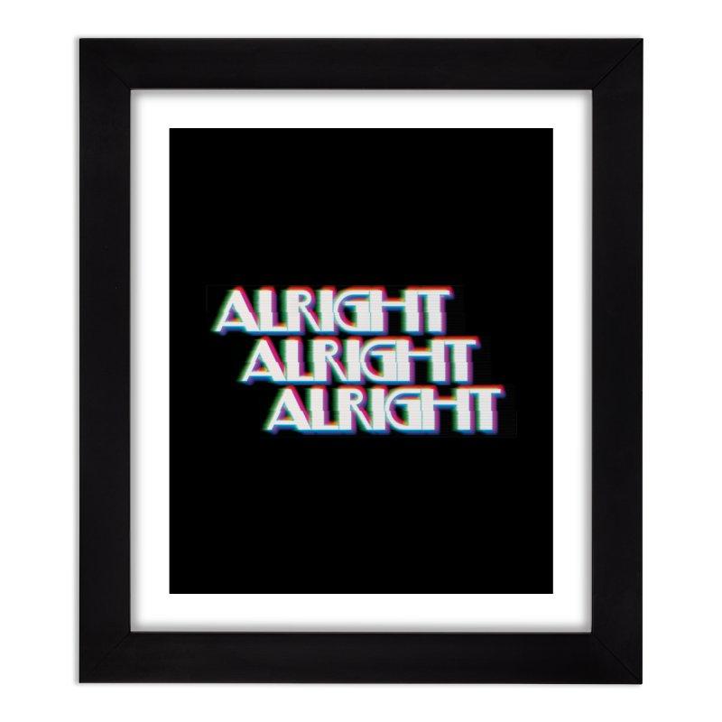 Alright Alright Alright Home Framed Fine Art Print by Angela Tarantula