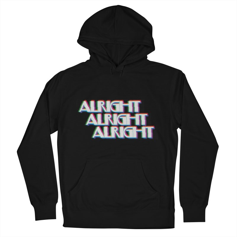 Alright Alright Alright Men's French Terry Pullover Hoody by Angela Tarantula