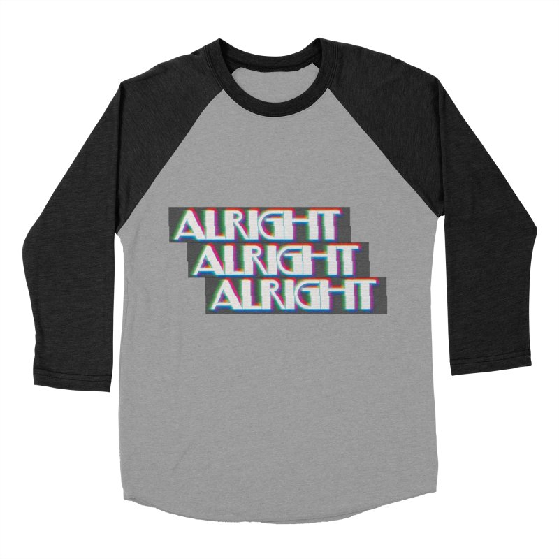 Alright Alright Alright Women's Baseball Triblend Longsleeve T-Shirt by Angela Tarantula