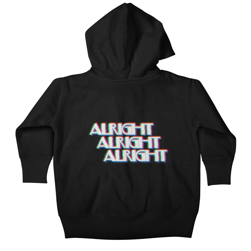 Alright Alright Alright Kids Baby Zip-Up Hoody by Angela Tarantula