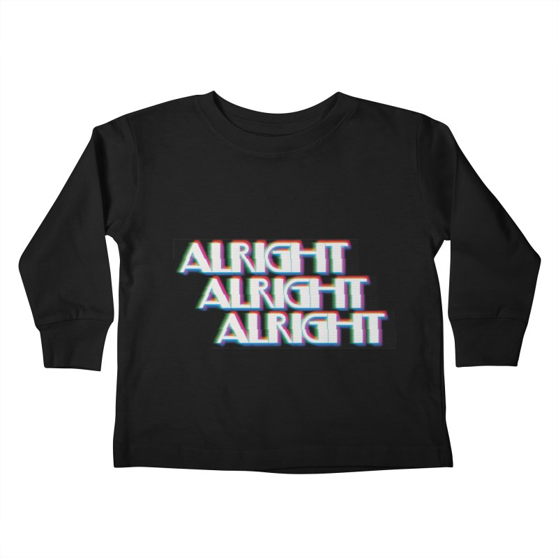 Alright Alright Alright Kids Toddler Longsleeve T-Shirt by Angela Tarantula