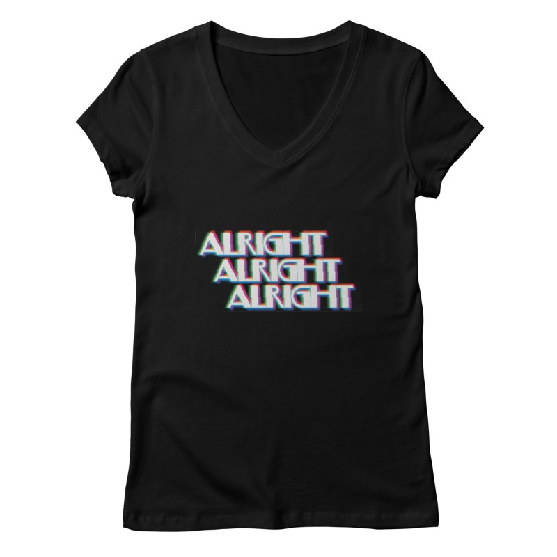 Alright Alright Alright Women's Regular V-Neck by Angela Tarantula