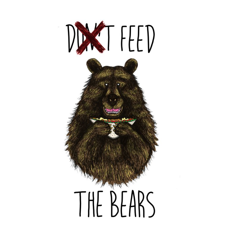 Don't Feed the Bears Home Fine Art Print by Angela Tarantula