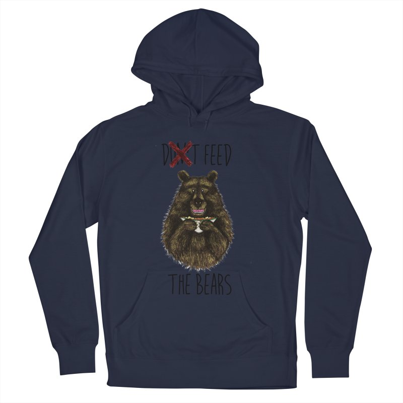 Don't Feed the Bears Women's Pullover Hoody by Angela Tarantula