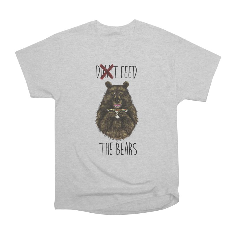 Don't Feed the Bears Women's Classic Unisex T-Shirt by Angela Tarantula