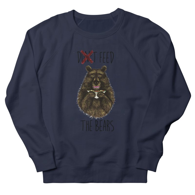 Don't Feed the Bears Women's Sweatshirt by Angela Tarantula
