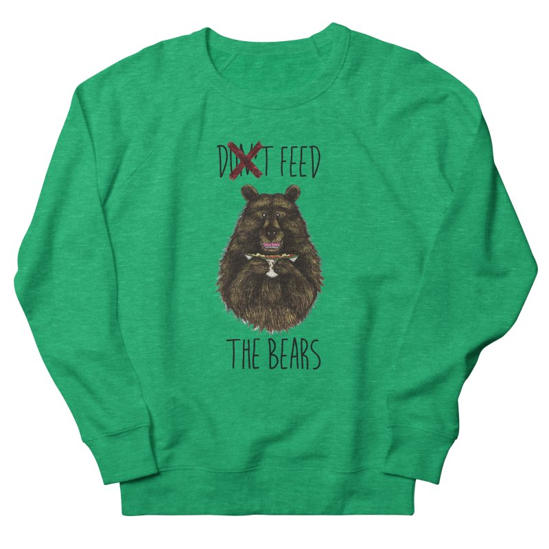 Don't Feed the Bears Men's French Terry Sweatshirt by Angela Tarantula