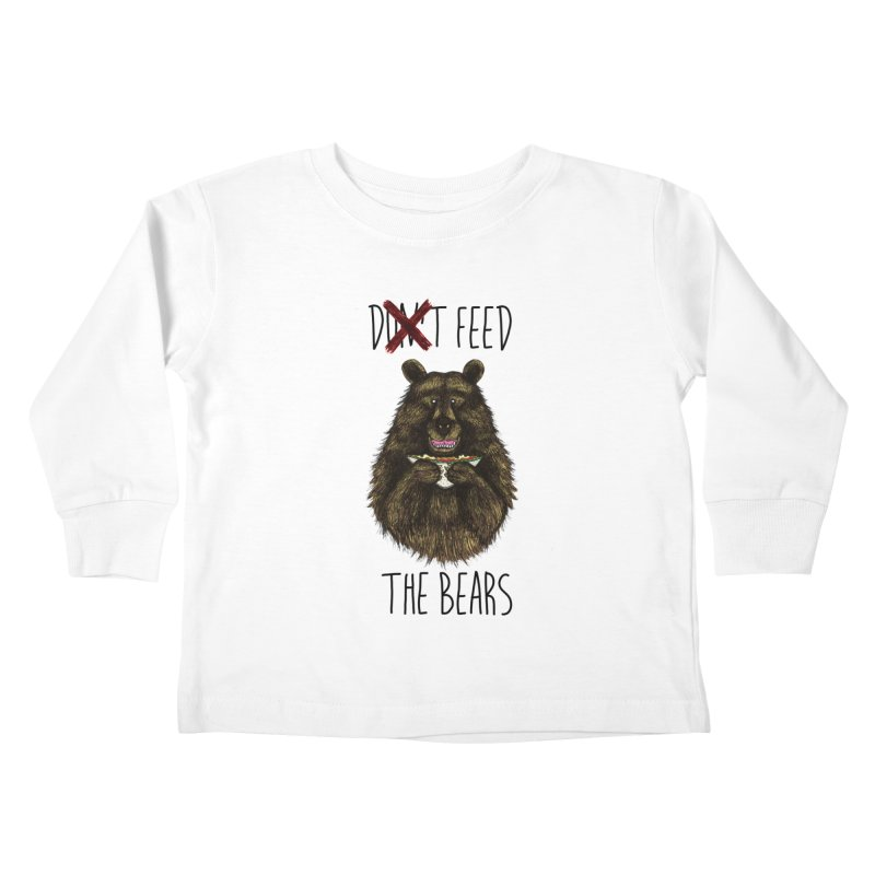 Don't Feed the Bears Kids Toddler Longsleeve T-Shirt by Angela Tarantula