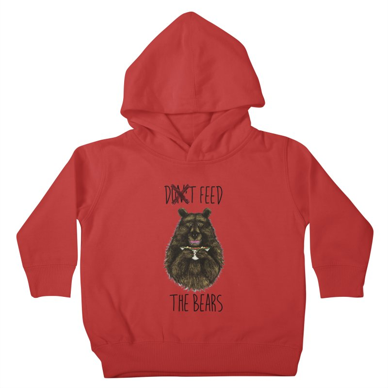 Don't Feed the Bears Kids Toddler Pullover Hoody by Angela Tarantula