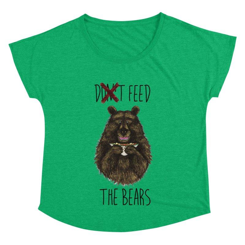 Don't Feed the Bears Women's Dolman Scoop Neck by Angela Tarantula