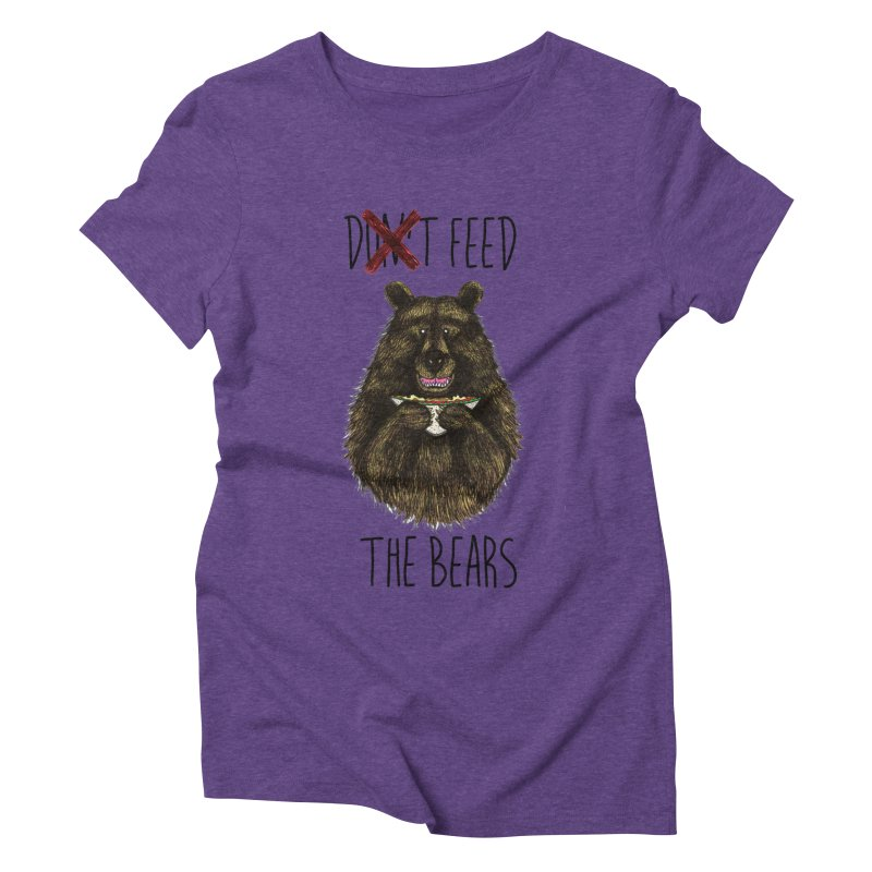 Don't Feed the Bears Women's Triblend T-Shirt by Angela Tarantula