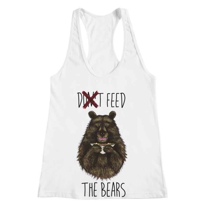 Don't Feed the Bears Women's Tank by Angela Tarantula