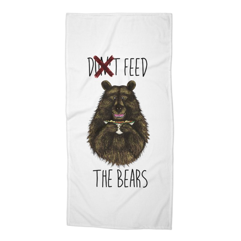 Don't Feed the Bears Accessories Beach Towel by Angela Tarantula
