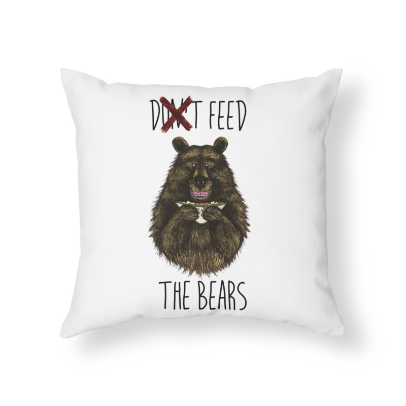 Don't Feed the Bears Home Throw Pillow by Angela Tarantula