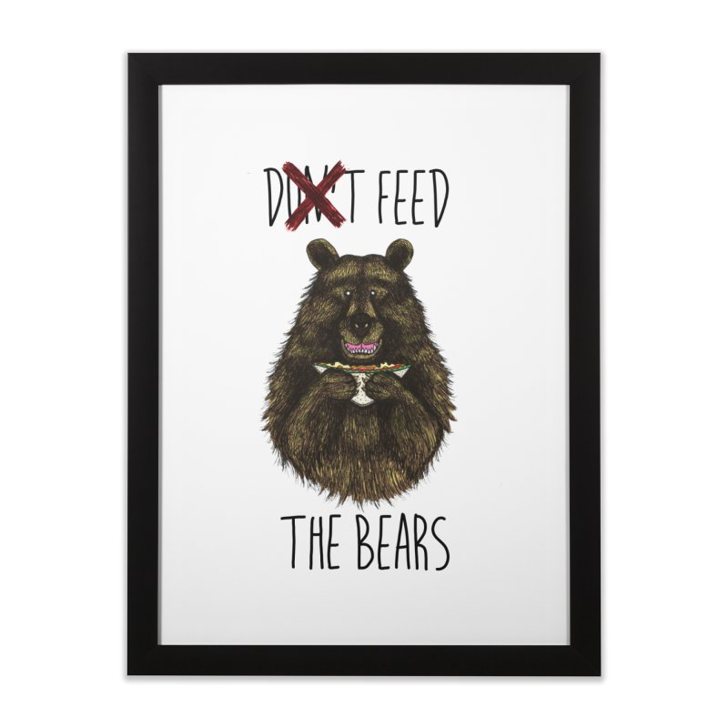 Don't Feed the Bears   by Angela Tarantula