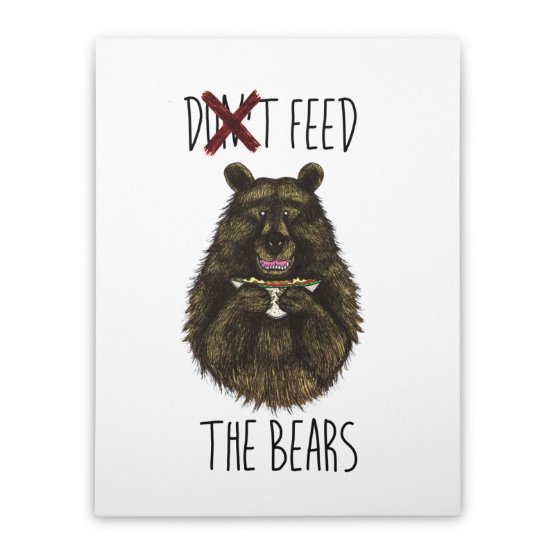 Don't Feed the Bears Home Stretched Canvas by Angela Tarantula