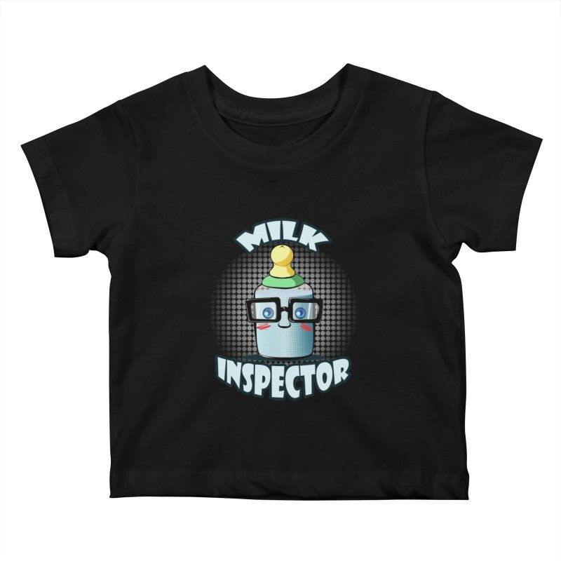 Milk Inspector Kids Baby T-Shirt by angelielle's Artist Shop