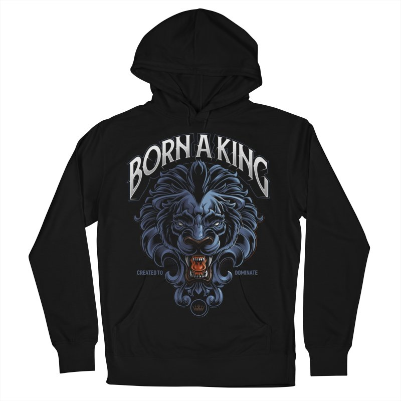 Born A King Men's French Terry Pullover Hoody by angoes25's Artist Shop