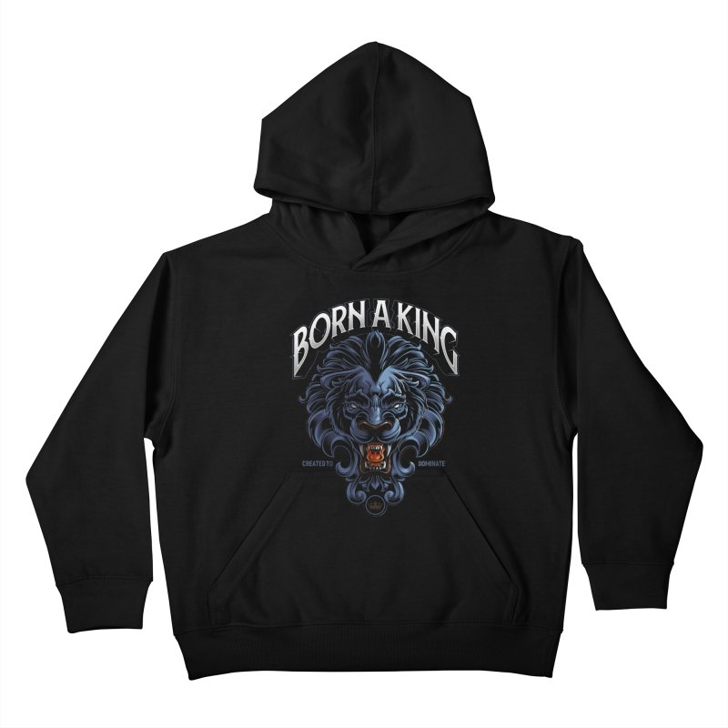 Born A King Kids Pullover Hoody by angoes25's Artist Shop