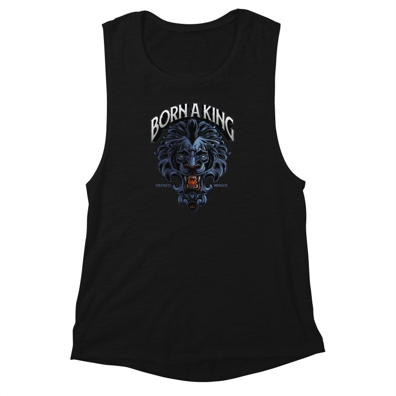 Born A King Women's Muscle Tank by angoes25's Artist Shop