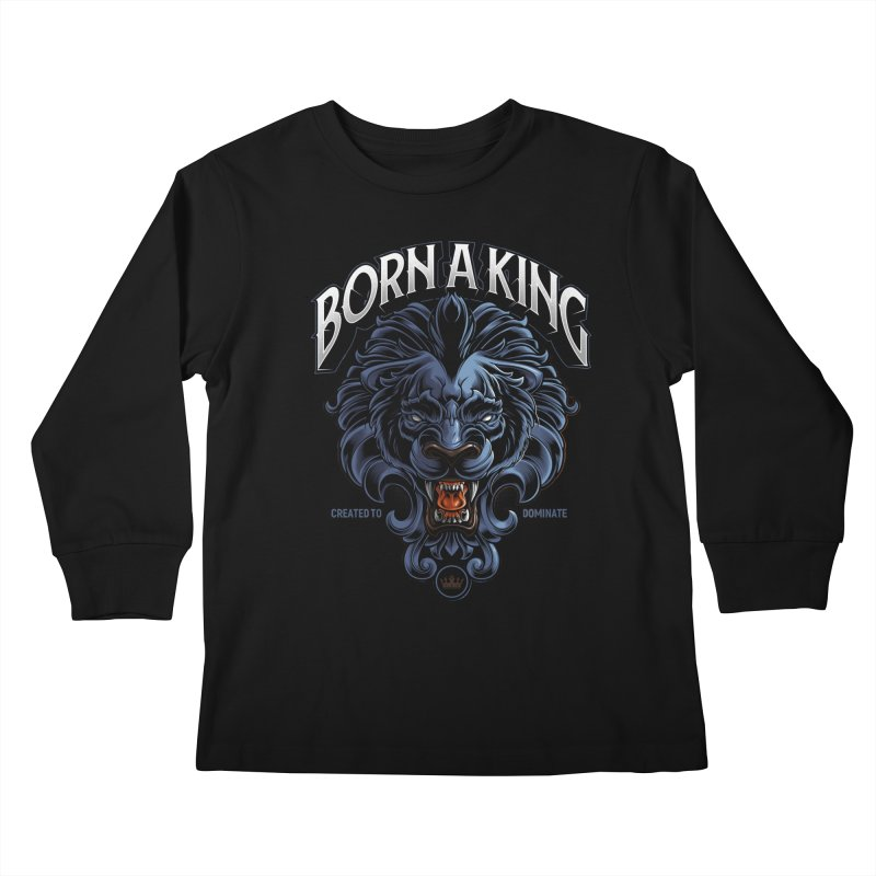 Born A King Kids Longsleeve T-Shirt by angoes25's Artist Shop