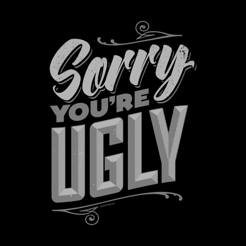 Sorry You're Ugly Accessories Beach Towel by Angryblue
