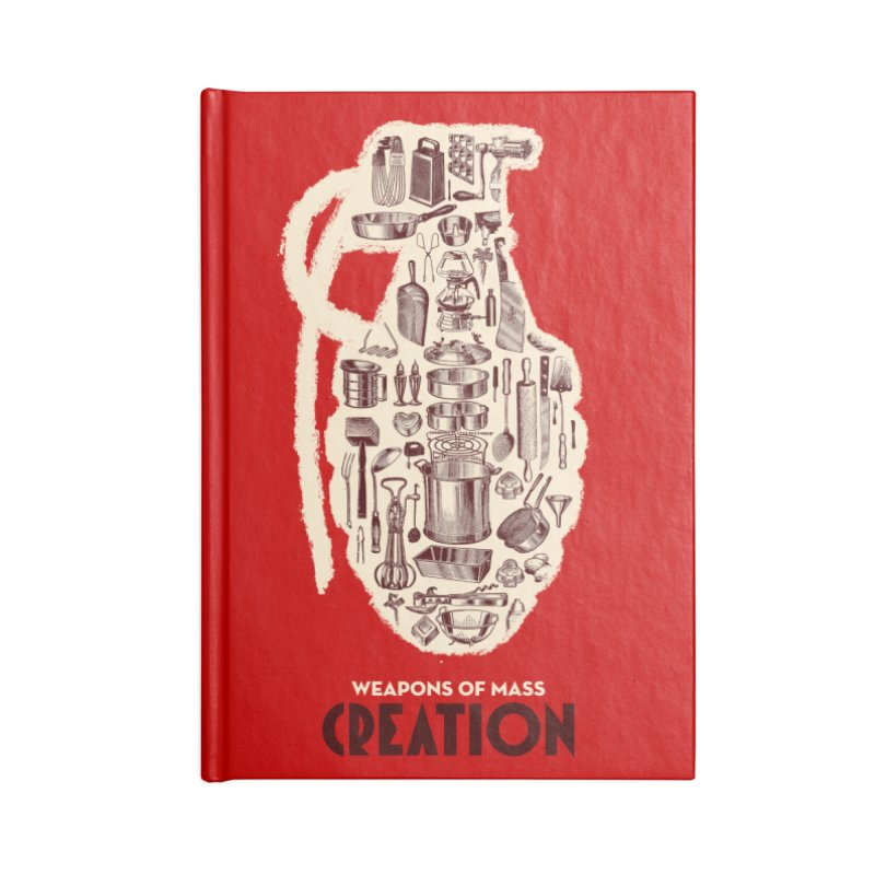 Weapons of Mass Creation - Cooking Accessories Blank Journal Notebook by Angryblue