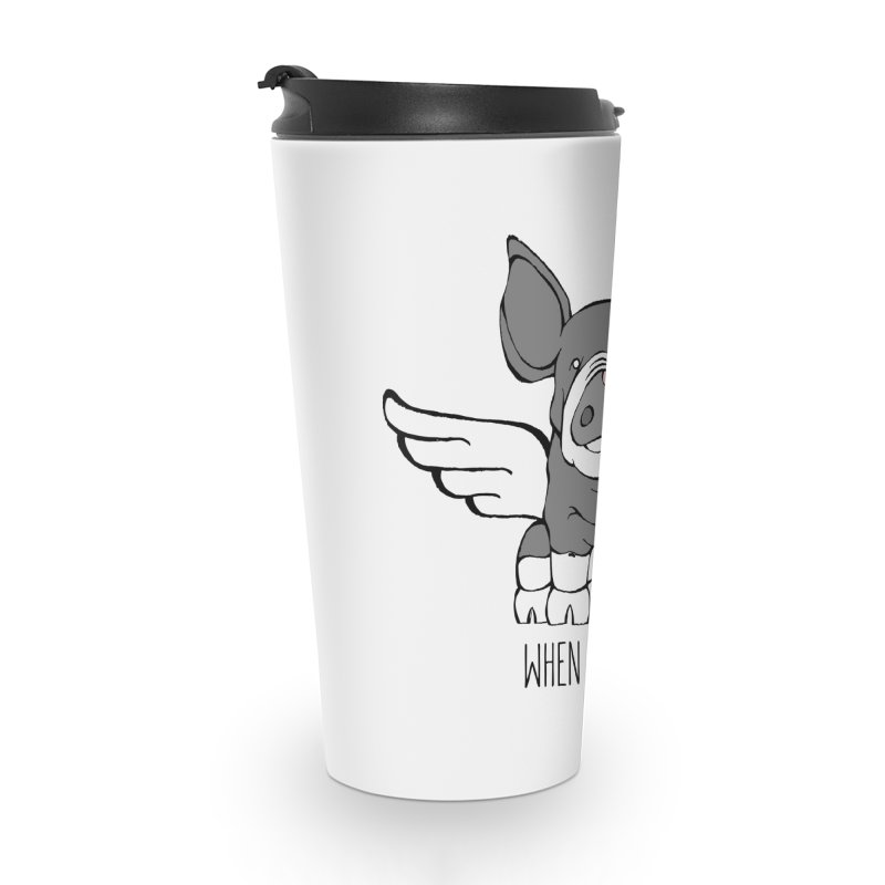 When Pigs Fly: Berkshire Accessories Travel Mug by Angry Squirrel Studio