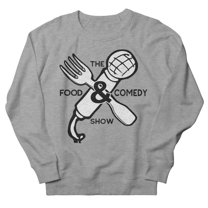 The Food & Comedy Show Men's Sweatshirt by Angry Squirrel Studio