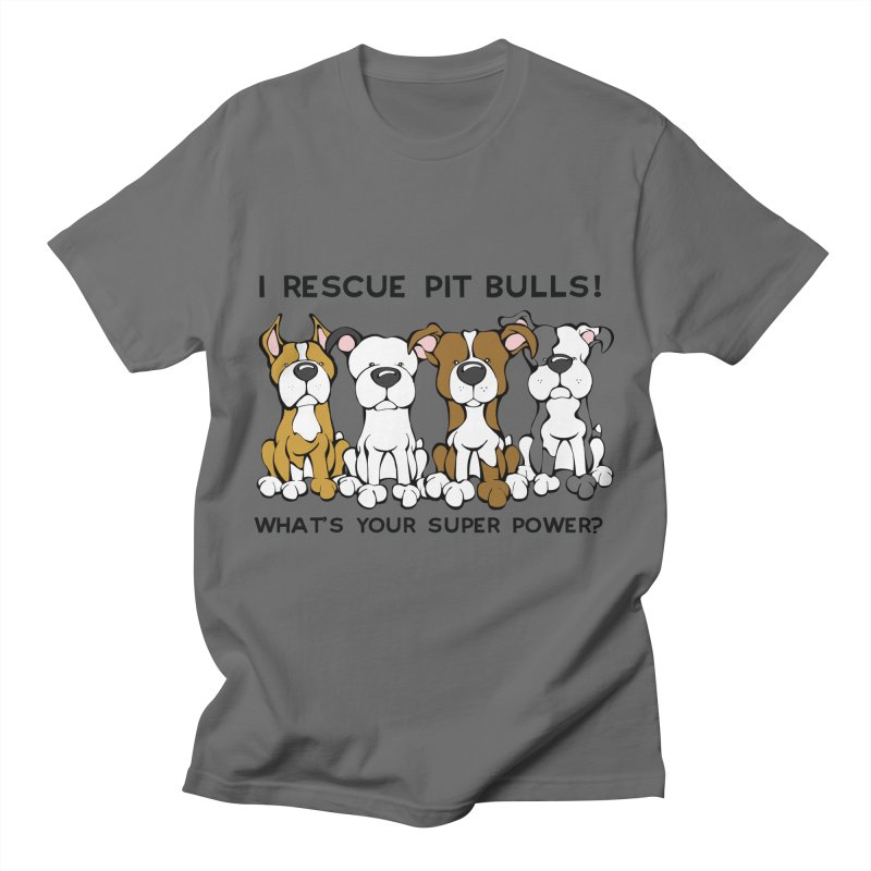 I Rescue Pit Bulls! What's your Super Power? Men's T-Shirt by Angry Squirrel Studio
