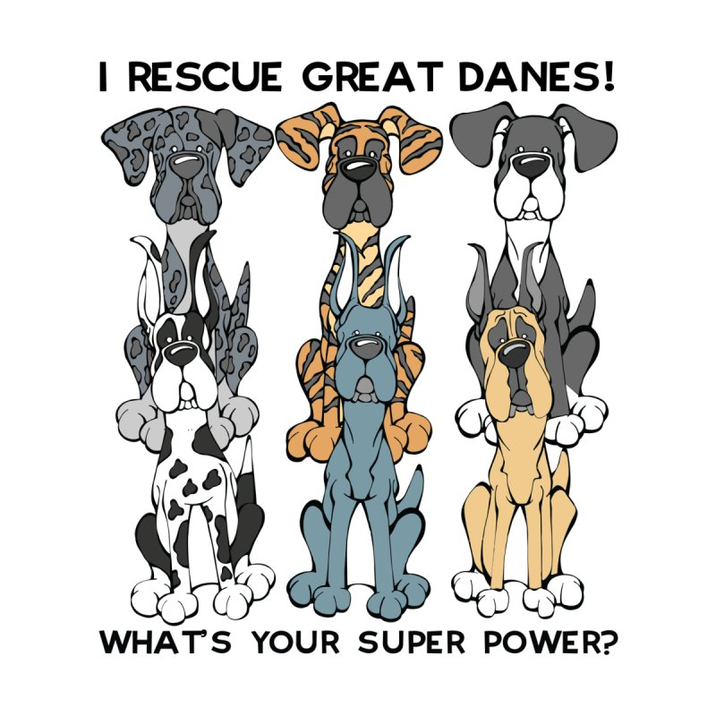 I Rescue Great Danes. What's your Super Power. Women's Tank by Angry Squirrel Studio