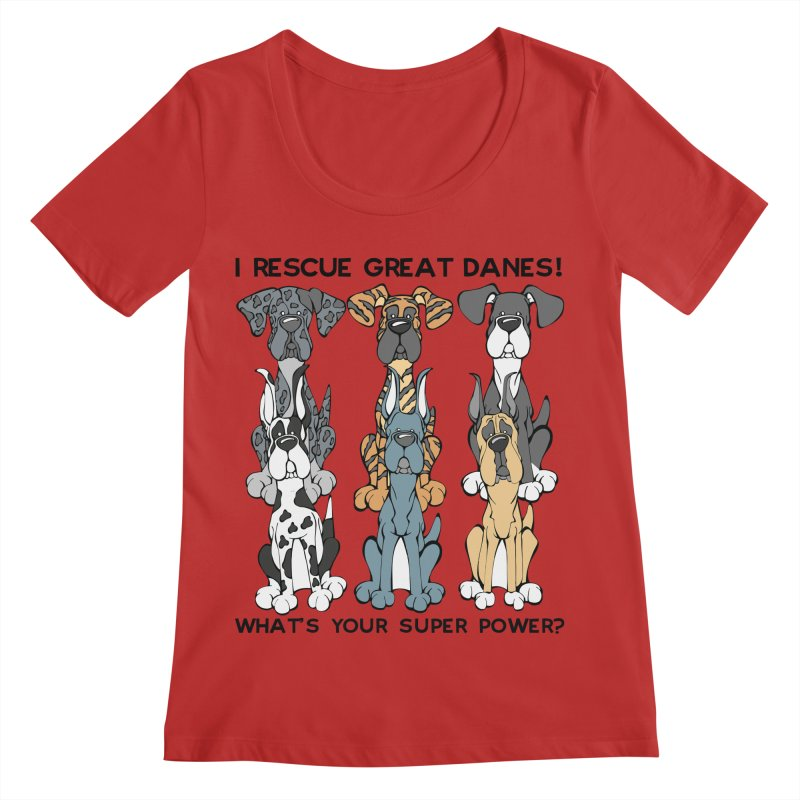 I Rescue Great Danes. What's your Super Power. Women's Regular Scoop Neck by Angry Squirrel Studio