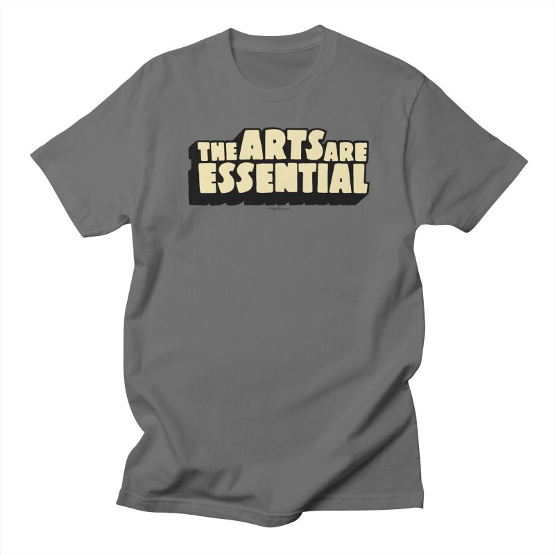 The Arts are Essential Men's T-Shirt by angrystrongo