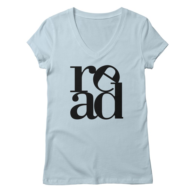 READ blk Women's V-Neck by angrystrongo