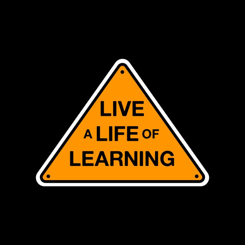 Live a Life of Learning (warning sign) Women's V-Neck by angrystrongo