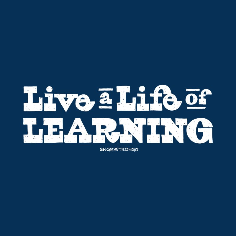 Live a Life of Learning (wht type) Women's V-Neck by angrystrongo