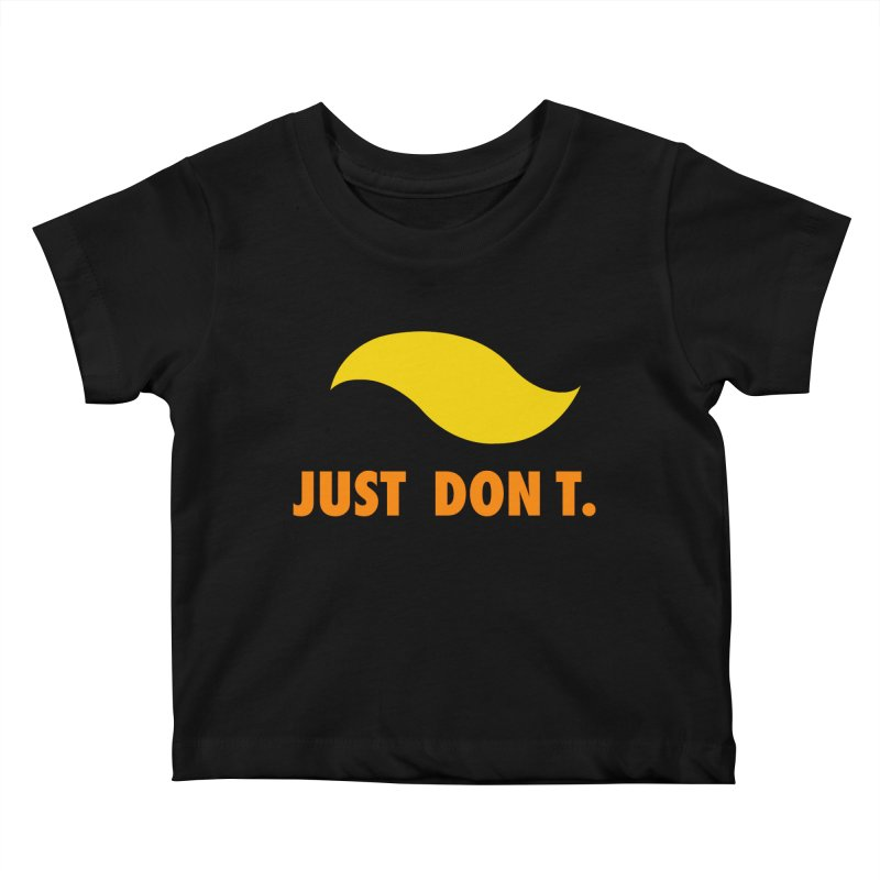 JUST DON T. Kids Baby T-Shirt by an idle robot