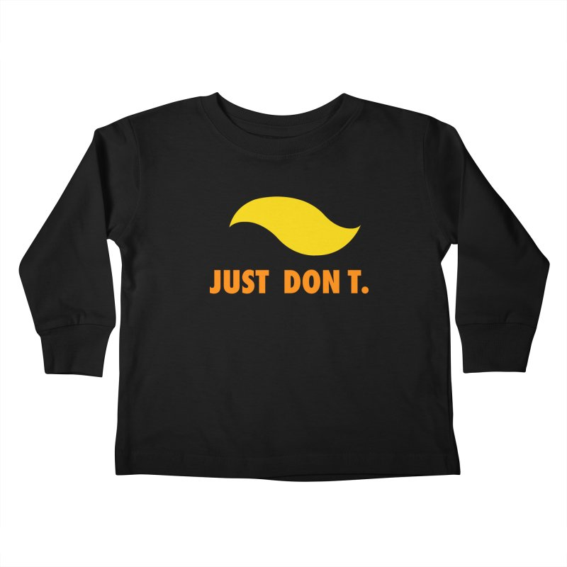 JUST DON T. Kids Toddler Longsleeve T-Shirt by an idle robot