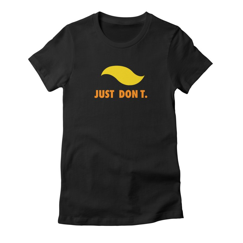 JUST DON T. Women's Fitted T-Shirt by an idle robot
