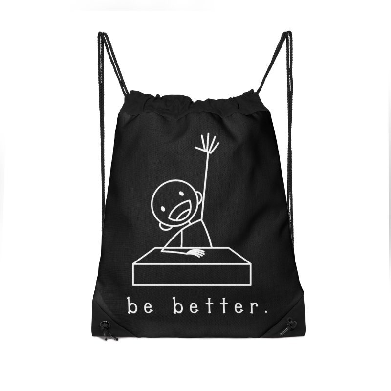 BE BETTER Accessories Drawstring Bag Bag by an idle robot