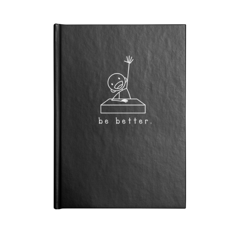 BE BETTER Accessories Blank Journal Notebook by an idle robot