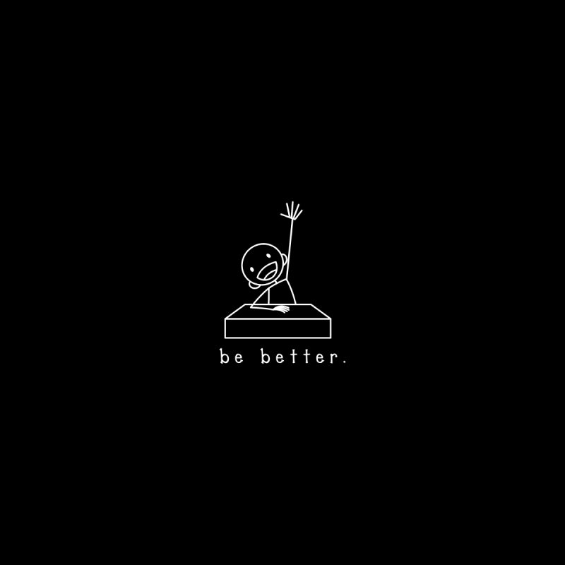 BE BETTER Men's T-Shirt by an idle robot