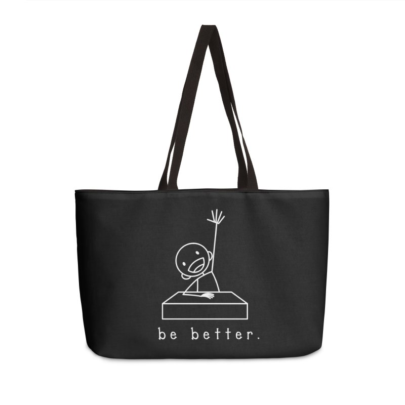 BE BETTER Accessories Weekender Bag Bag by an idle robot