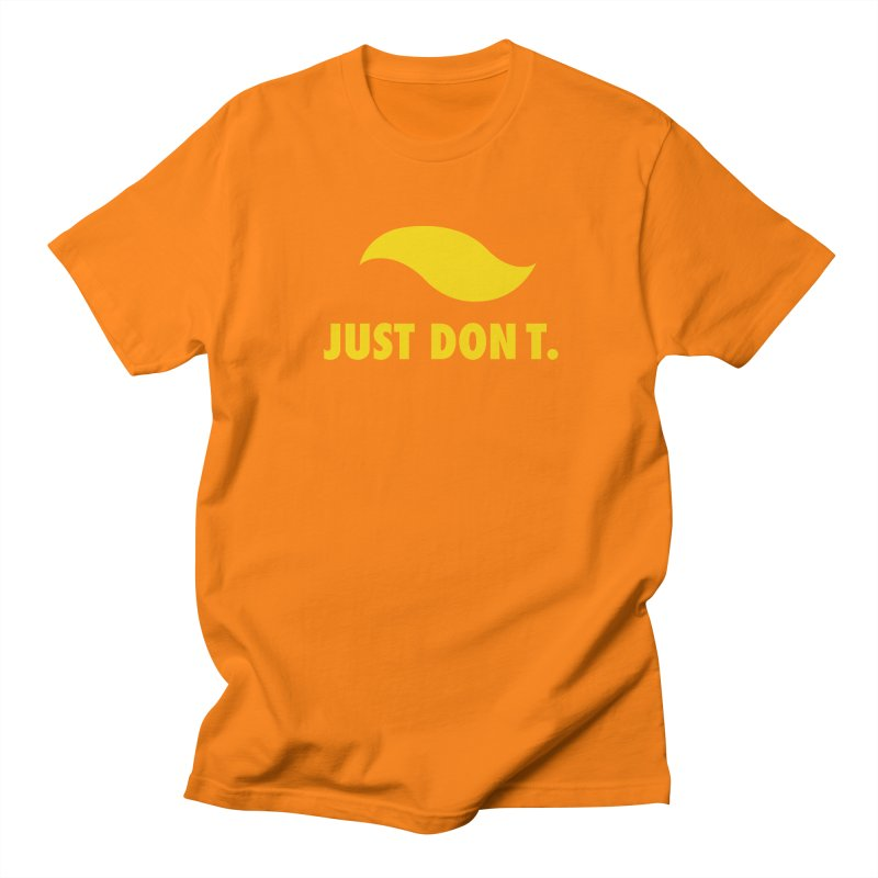 JUST DON T Women's Regular Unisex T-Shirt by an idle robot