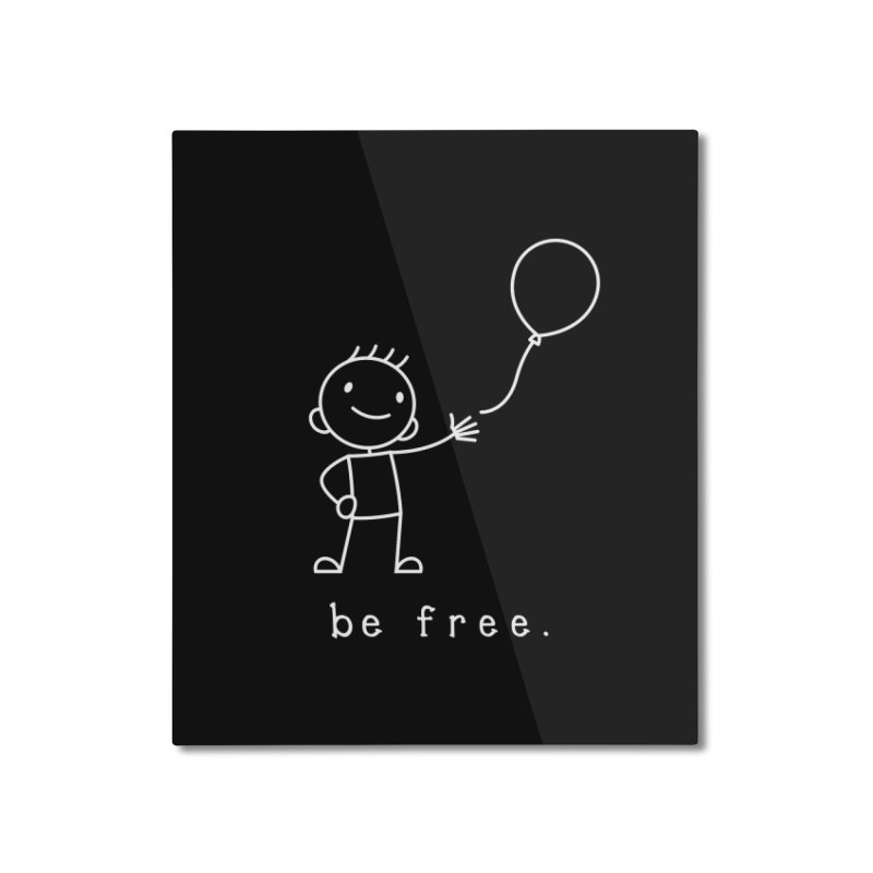 BE FREE Home Mounted Aluminum Print by an idle robot