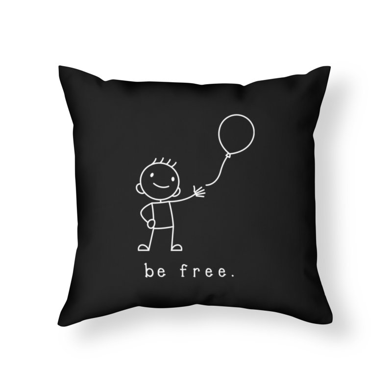 BE FREE Home Throw Pillow by an idle robot